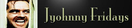 Jyohnny Fridays